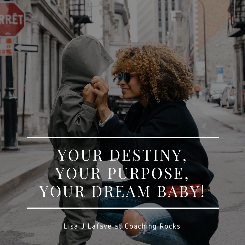 your destiny your purpose your dream baby 2